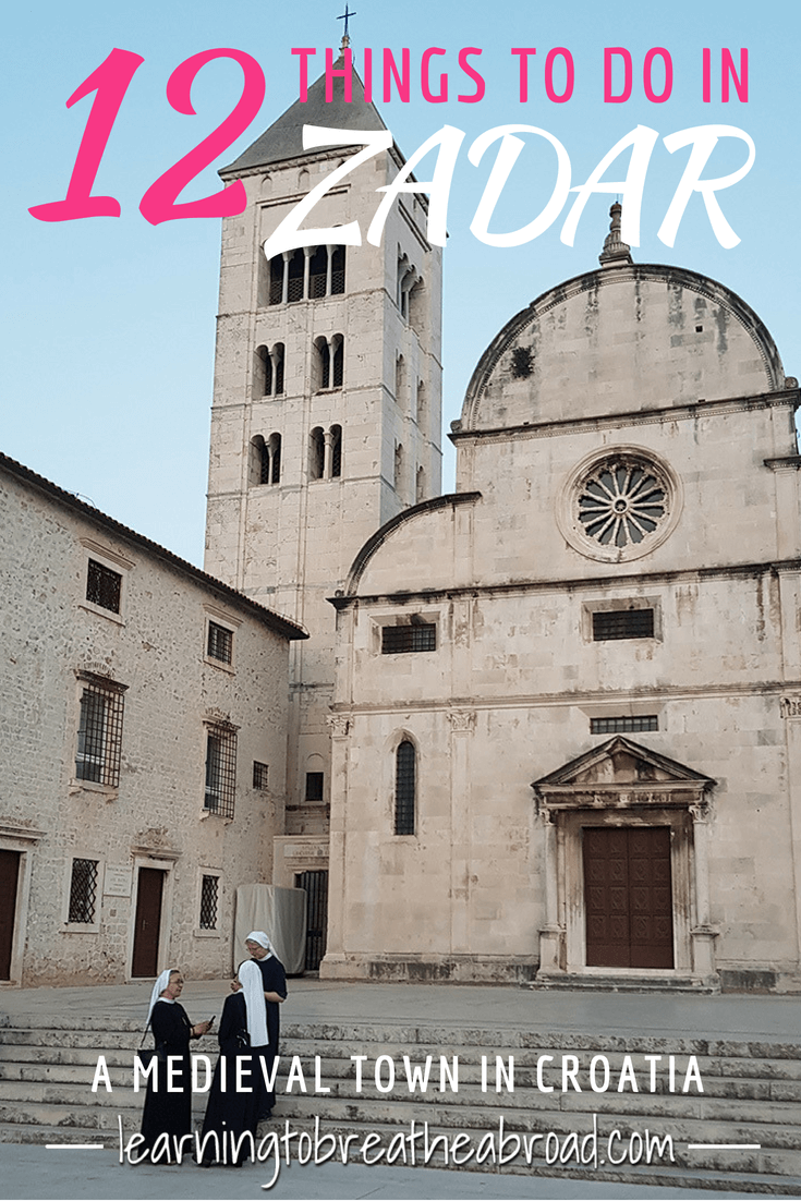 Top 12 Things To Do In Zadar Croatia Learning To Breathe