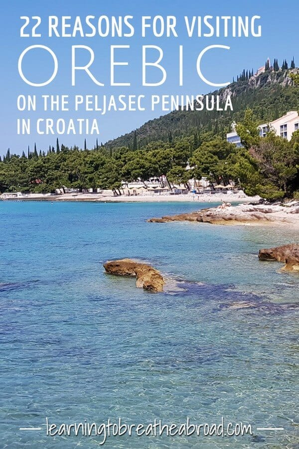 22 Reasons for visiting Orebic on the Peljasec Peninsula in Croatia.  Things to do on the Peljasec Peninsula and best places to visit on the Peljasec Peninsula.