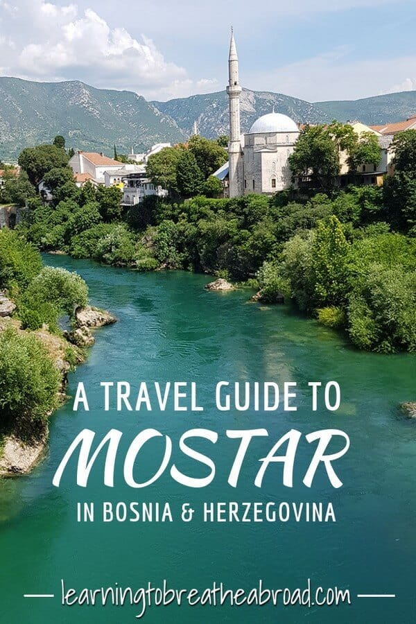 A travel guide to Mostar in Bosnia & Herzegovina