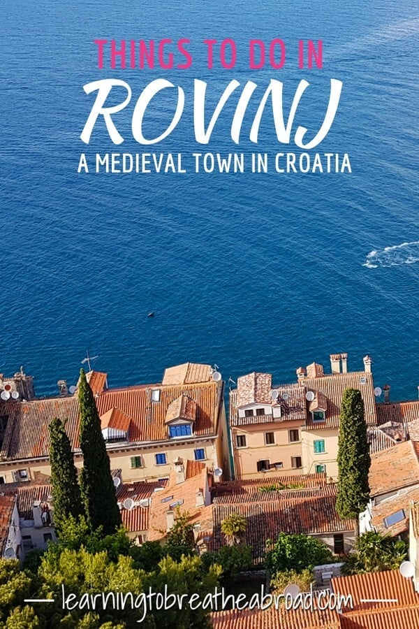 Things to do in Rovinj, a medieval town in Croatia