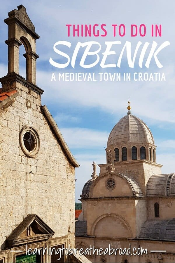 Things to do in Sibenik, a medieval town in Croatia