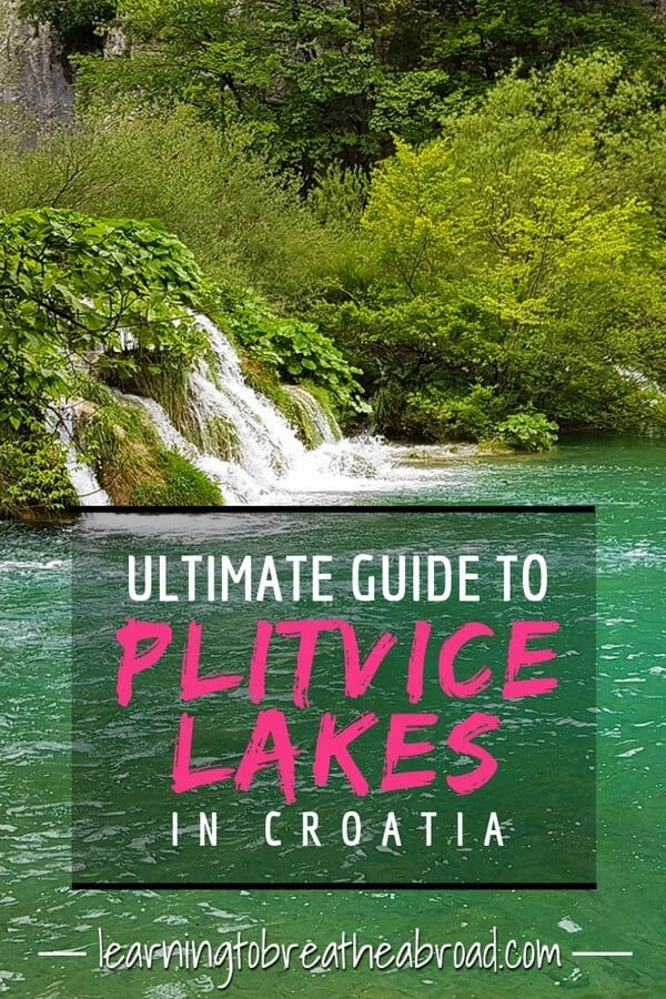Ultimate guide to Plitvice Lakes in Croatia