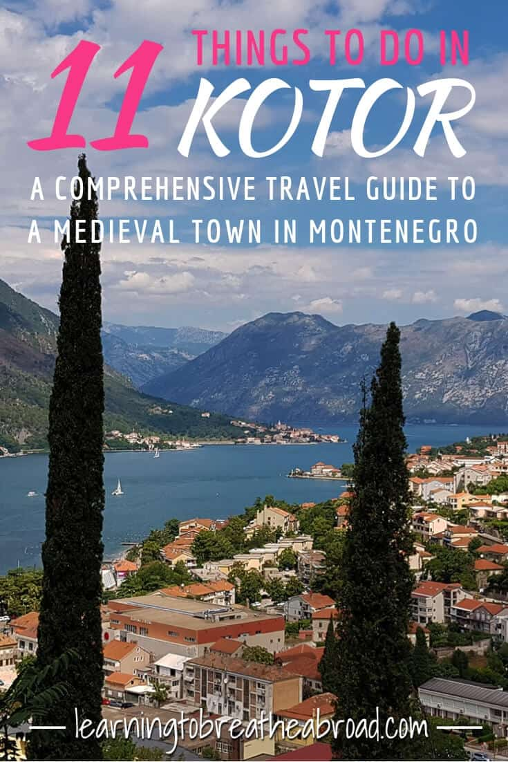 11 Things to do in Kotor - A comprehensive travel guide to a medieval City in Montenegro