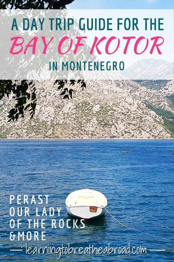 A Day Trip Guide for the Bay of Kotor