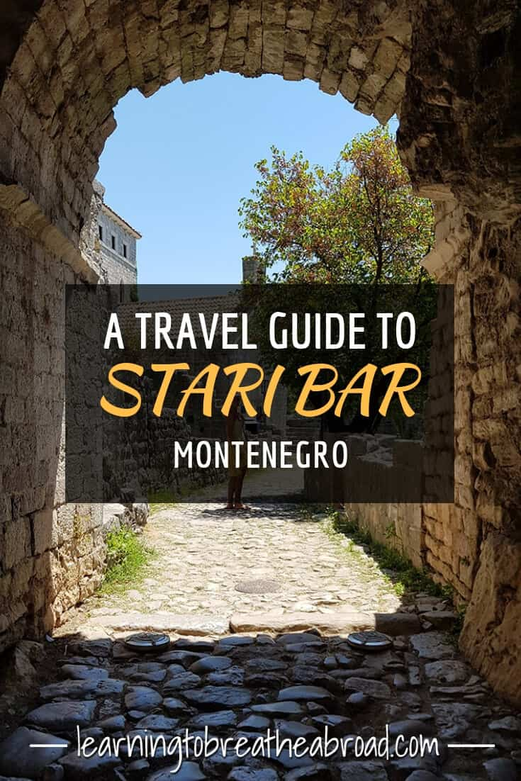 A travel guide to Stari Bar in Montenegro
