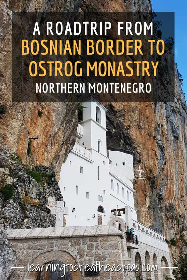 Road trip from Bosnian Border to Ostrog Monastery in Montenegro
