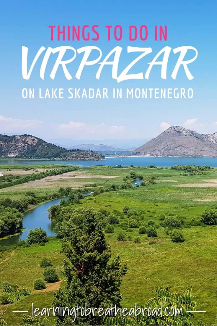 Things to do in Virpazar on Lake Skadar in Montenegro