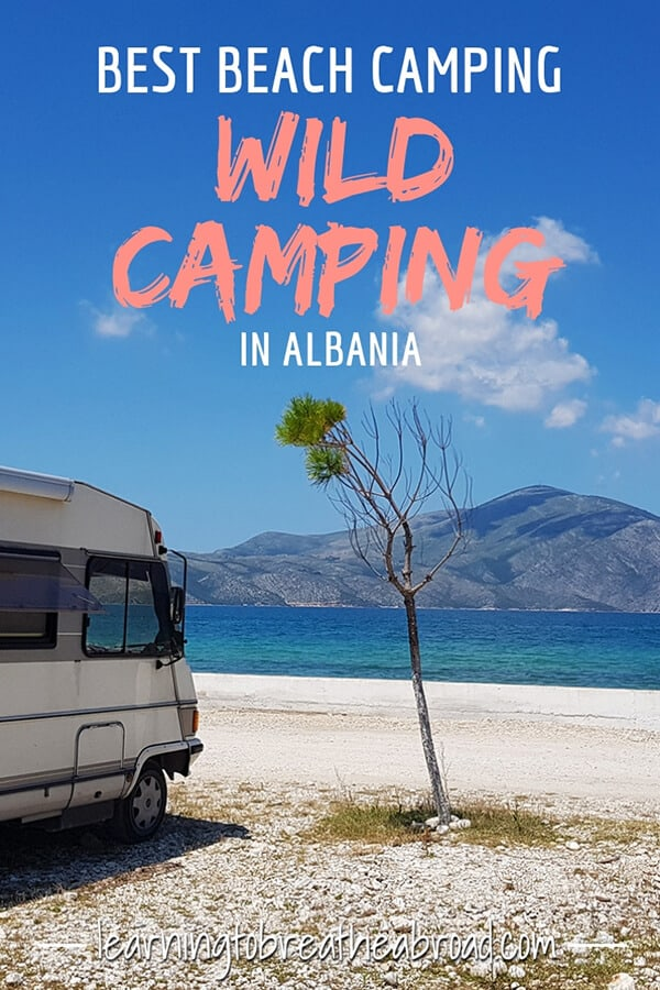 A comprehensive list of places to wild camp in Albania including beach wild camping in Albania, Inland wild camping and campsites in Albania. All you need to know about campervan stops in Albania. #wildcamping #albania #campervan