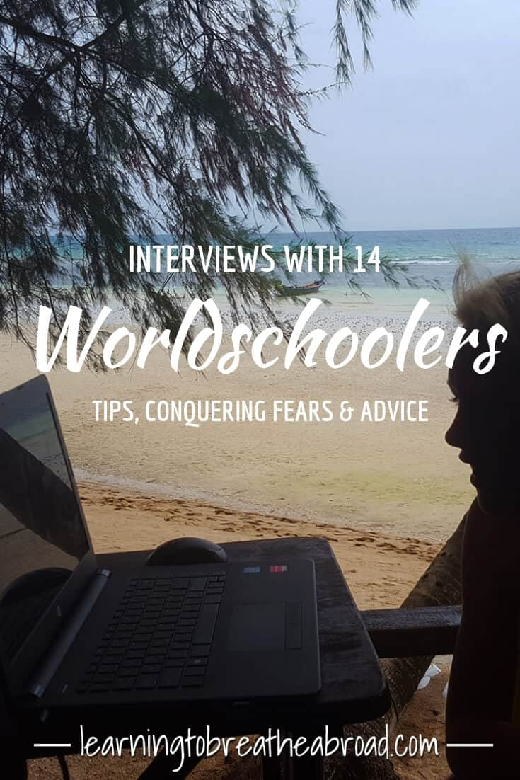 Interviews with 14 Worldschoolers. Wordlschooling Tips, Advice and how to conquer your homeschooling fears