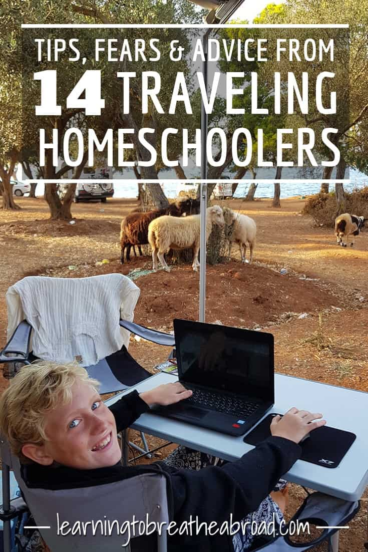 Tips, Fears and Advice from 14 Traveling Homeschoolers